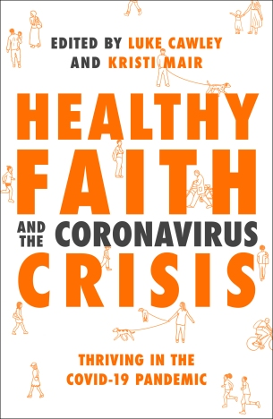 Healthy Faith and the Coronavirus Crisis by Luke Cawley & Kristi Mair